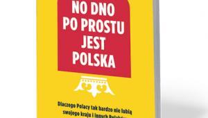 """Adam Leszczyński, """"No dno po prostu jest Polska"""", WAB, Warszawa 2017"""